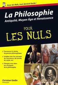 La philosophie pour les nuls. Volume 1, Antiquité, Moyen Age et Renaissance