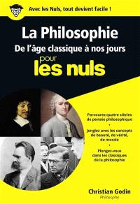 La philosophie pour les nuls. Volume 2, De l'âge classique à nos jours