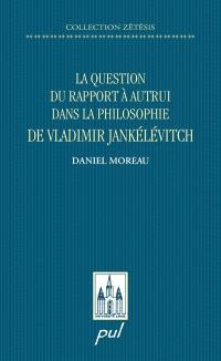 La question du rapport à autrui dans la philosophie de Vladimir Jankélévitch