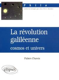 La révolution galiléenne : cosmos et univers