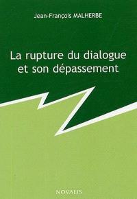 La rupture du dialogue et son dépassement