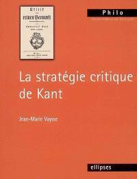 La stratégie critique de Kant