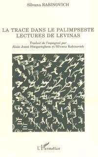 La trace dans le palimpseste : lectures de Levinas