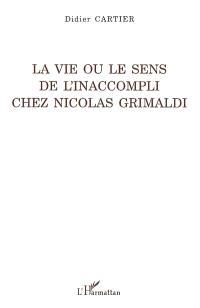 La vie ou Le sens de l'inaccompli chez Nicolas Grimaldi
