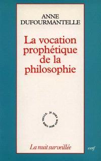 La vocation prophétique de la philosophie