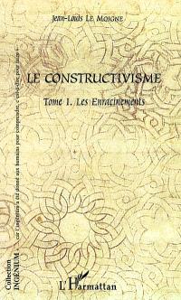 Le constructivisme. Volume 1, Les enracinements
