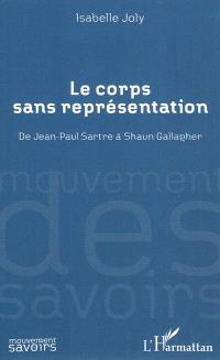 Le corps sans représentation : de Jean-Paul Sartre à Shaun Gallagher
