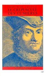 Le crépuscule des Lumières : les documents de la querelle du panthéisme (1780-1789)