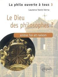 Le Dieu des philosophes ? : entre foi et raison