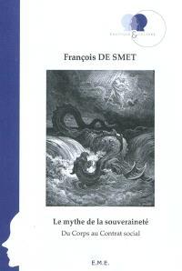 Le mythe de la souveraineté : du corps au contrat social