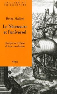 Le nécessaire et l'universel : analyse et critique de leur corrélation