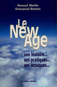 Le New Age : son histoire, ses pratiques, ses arnaques