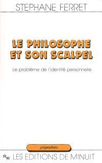 Le philosophe et son scalpel : le problème de l'identité personnelle
