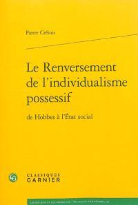 Le renversement de l'individualisme possessif : de Hobbes à l'Etat social