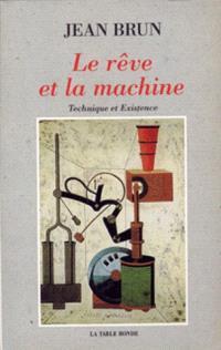 Le Rêve et la machine : technique et existence