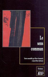 Le sens commun : théories et pratiques : actes du colloque de Dijon
