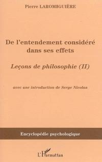 Leçons de philosophie ou Essais sur les facultés de l'âme. Volume 2, De l'entendement considéré dans ses effets