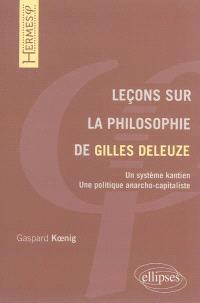Leçons sur la philosophie de Gilles Deleuze : un système kantien, une politique anarcho-capitaliste