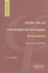 Leçons sur les Méditations métaphysiques de Descartes : baroque et art d'écrire