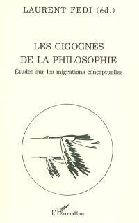 Les cigognes de la philosophie : études sur les migrations conceptuelles