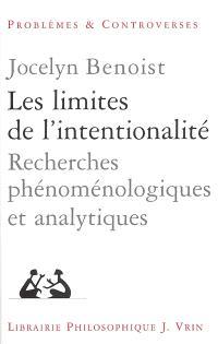 Les limites de l'intentionalité : recherches phénoménologiques et analytiques