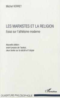 Les marxistes et la religion : essai sur l'athéisme moderne