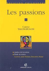 Les passions : analyse de la notion, études de textes : Cicéron, saint Thomas, Descartes, Hume
