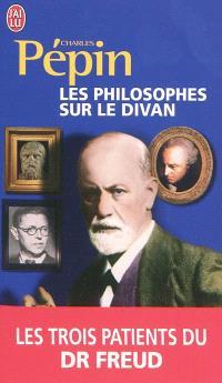 Les philosophes sur le divan : les trois patients du Dr Freud : essai