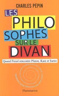 Les philosophes sur le divan : quand Freud rencontre Platon, Kant et Sartre