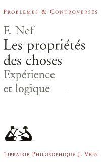 Les propriétés des choses : expérience et logique