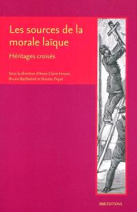 Les sources de la morale laïque : héritages croisés