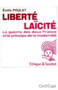 Liberté, laïcité : la guerre des deux France et le principe de la modernité