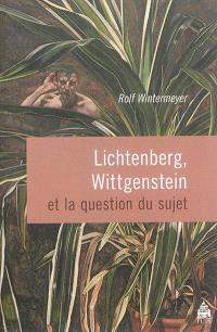Lichtenberg, Wittgenstein et la question du sujet