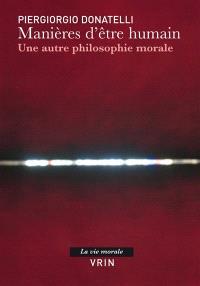 Manières d'être humain : une autre philosophie morale
