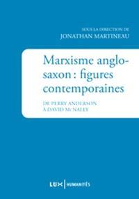 Marxisme anglo-saxon : : figures contemporaines : de Perry Anderson à David McNally