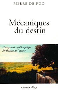 Mécaniques du destin : une approche philosophique des théories de l'avenir