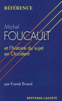 Michel Foucault et l'histoire du sujet en Occident