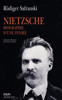 Nietzsche, biographie d'une pensée