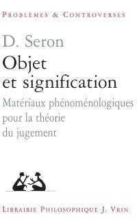 Objet et signification : matériaux phénoménologiques pour la théorie du jugement