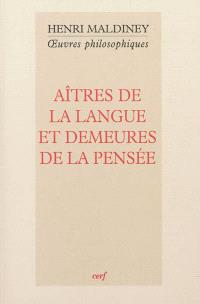 Oeuvres philosophiques, Aîtres de la langue et demeures de la pensée