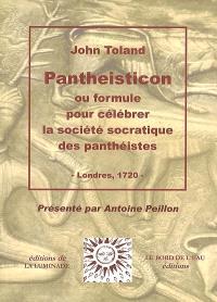 Pantheisticon ou Formule pour célébrer la société socratique des panthéistes : Londres 1720