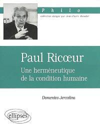 Paul Ricoeur : une herméneutique de la condition humaine