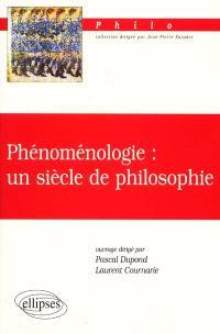 Phénoménologie : un siècle de philosophie : Husserl, Heidegger, Merleau-Ponty, Arendt, Patocka, Levinas, Dufrenne, Maldiney, Henry, Marion, Richir
