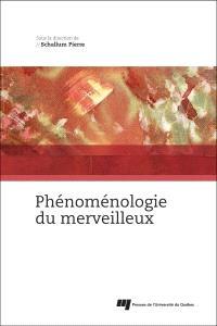 Phénoménologie du merveilleux  : désir, vie et être
