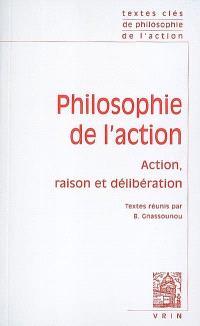 Philosophie de l'action : action, raison et délibération