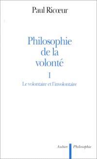 Philosophie de la volonté. Volume 1, Le volontaire et l'involontaire