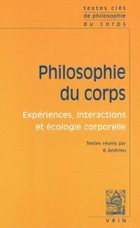 Philosophie du corps : expériences, interactions et écologie corporelle