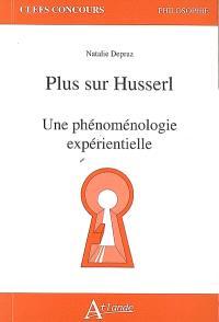 Plus sur Husserl : une phénoménologie expérientielle