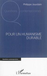 Pour un humanisme durable