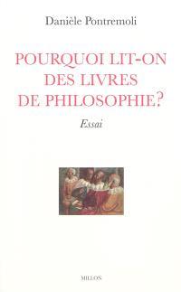 Pourquoi lit-on des livres de philosophie ? : essai